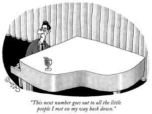 """""""This next number goes out to all the little people I met on my way back d…"""" - New Yorker Cartoon by J.C. Duffy"""