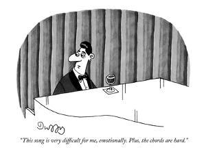 """""""This song is very difficult for me, emotionally.  Plus, the chords are ha?"""" - New Yorker Cartoon by J.C. Duffy"""