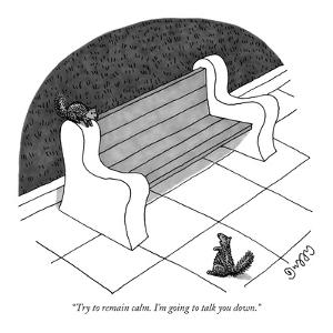 """Try to remain calm. I'm going to talk you down."" - New Yorker Cartoon by J.C. Duffy"