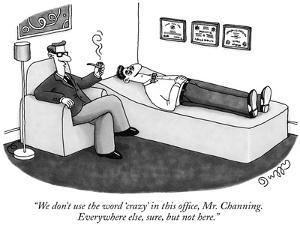 """""""We don't use the word 'crazy' in this office, Mr. Channing. Everywhere el…"""" - New Yorker Cartoon by J.C. Duffy"""