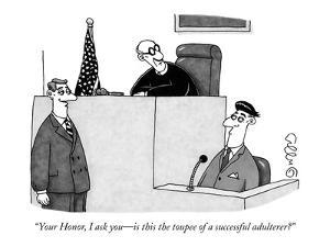 """""""Your Honor, I ask you?is this the toupee of a successful adulterer?"""" - New Yorker Cartoon by J.C. Duffy"""