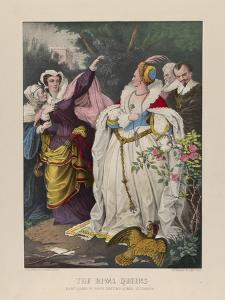 The Rival Queens, Mary Queen of Scots Defying Queen Elizabeth, 1857-72 by J.M. Currier N. and Ives