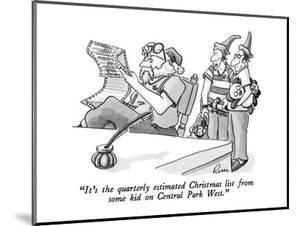 """It's the quarterly estimated Christmas list from some kid on Central Park?"" - New Yorker Cartoon by J.P. Rini"