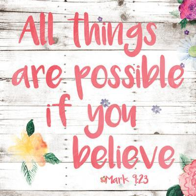 All Things are Possible if You Believe by Jace Grey