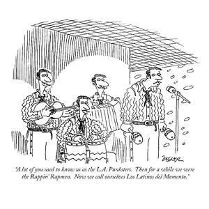 """""""A lot of you used to know us as the L.A. Punksters.  Then for a while we ?"""" - New Yorker Cartoon by Jack Ziegler"""