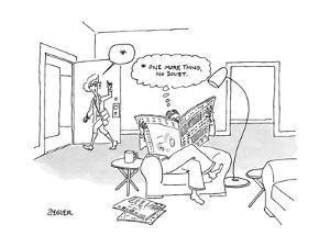 """A man is reading the paper and thinking """"*One more thing, no doubt."""" A wom? - New Yorker Cartoon by Jack Ziegler"""