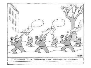 """A Performance By The Synchronized Snow Shovellers Of Scarsdale"" - New Yorker Cartoon by Jack Ziegler"