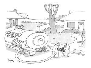 "A tanker truck labeled ""Chicken Soup"" dispenses a cup full to a man in fro? - New Yorker Cartoon by Jack Ziegler"