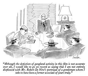 """""""Although the depiction of gangland activity in this film is not accurate …"""" - New Yorker Cartoon by Jack Ziegler"""