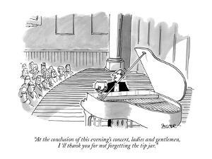 """""""At the conclusion of this evening's concert, ladies and gentlemen, I'll t?"""" - New Yorker Cartoon by Jack Ziegler"""