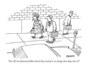 """Gee, Al, two thousand dollars doesn't buy much of a sex change these days?"" - New Yorker Cartoon by Jack Ziegler"
