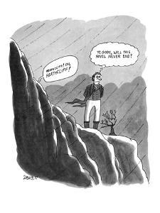 Heathcliff! Oh, Heathcliff!' - New Yorker Cartoon by Jack Ziegler