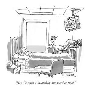 """Hey, Gramps, is 'deathbed' one word or two?"" - New Yorker Cartoon by Jack Ziegler"