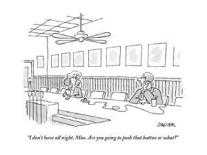 """""""I don't have all night, Miss. Are you going to push that button or what?"""" - New Yorker Cartoon by Jack Ziegler"""