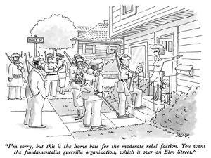"""""""I'm sorry, but this is the home base for the moderate rebel faction.  You…"""" - New Yorker Cartoon by Jack Ziegler"""