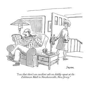 """""""I see that there's an excellent sale on diddly-squat at the Zilchtown Mal?"""" - New Yorker Cartoon by Jack Ziegler"""