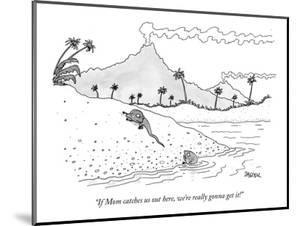 """""""If Mom catches us out here, we're really gonna get it!"""" - New Yorker Cartoon by Jack Ziegler"""