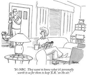 """It's NBC.  They want to know what it's personally worth to us for them to…"" - New Yorker Cartoon by Jack Ziegler"