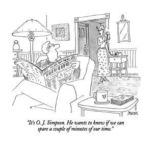 """""""It's O. J. Simpson.  He wants to know if we can spare a couple of minutes?"""" - New Yorker Cartoon by Jack Ziegler"""