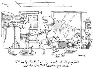 """""""It's only the Ericksons, so why don't you just use the recalled hamburger…"""" - New Yorker Cartoon by Jack Ziegler"""