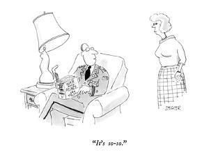 """It's so-so."" - New Yorker Cartoon by Jack Ziegler"