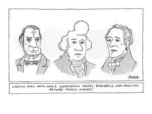 Lincoln Goes Goth While Washington Favors Rockabilly and Hamilton Remains? - New Yorker Cartoon by Jack Ziegler
