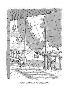 """Mom, Dad's been on eBay again!"" - New Yorker Cartoon by Jack Ziegler"