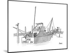 New boat owner is painting 'My First Boat' on the stern of his small yacht? - New Yorker Cartoon by Jack Ziegler