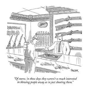"""""""Of course, in those days they weren't so much interested in blowing peopl?"""" - New Yorker Cartoon by Jack Ziegler"""
