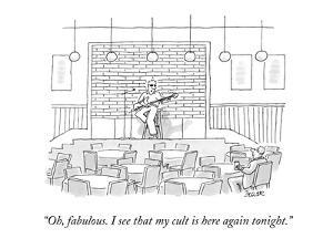 """""""Oh, fabulous. I see that my cult is here again tonight."""" - New Yorker Cartoon by Jack Ziegler"""