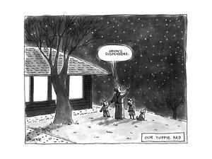 Our Yuppie Dad - New Yorker Cartoon by Jack Ziegler