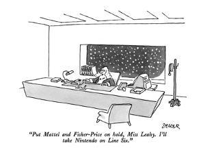 """""""Put Mattel and Fisher-Price on hold, Miss Leahy.  I'll take Nintendo on L?"""" - New Yorker Cartoon by Jack Ziegler"""
