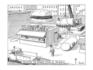 REPLACING THE BURGER TANKS AT MR. BIG'S. - New Yorker Cartoon by Jack Ziegler