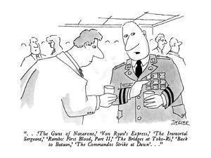 """"""". . .'The Guns of Navarone,' 'Von Ryan's Express,' 'The Immortal Sergeant?"""" - New Yorker Cartoon by Jack Ziegler"""