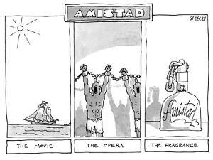 Three-panel drawing.  Amistad.  The Movie, The Opera, The Fragrance. - New Yorker Cartoon by Jack Ziegler