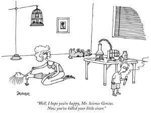 """Well, I hope you're happy, Mr. Science Genius.  Now you've killed your li…"" - New Yorker Cartoon by Jack Ziegler"