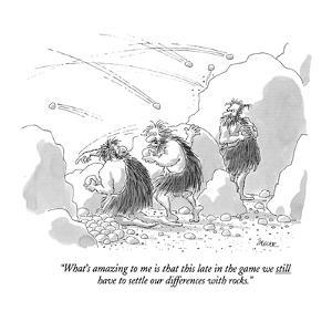 """What's amazing to me is that this late in the game we still have to settl?"" - New Yorker Cartoon by Jack Ziegler"