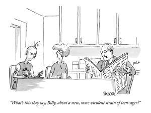 """""""What's this they say, Billy, about a new, more virulent strain of teen-ager?"""" - New Yorker Cartoon by Jack Ziegler"""