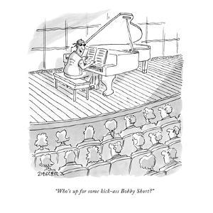"""""""Who's up for some kick-ass Bobby Short?"""" - New Yorker Cartoon by Jack Ziegler"""