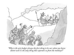 """Why is the arts budget always the first thing to be cut, when you know  d?"" - New Yorker Cartoon by Jack Ziegler"