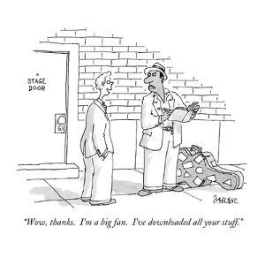 """""""Wow, thanks.  I'm a big fan.  I've downloaded all your stuff."""" - New Yorker Cartoon by Jack Ziegler"""