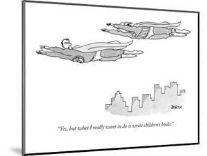 """Yes, but what I really want to do is write children's books."" - New Yorker Cartoon by Jack Ziegler"