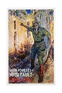 Your Forests - Your Fault - Your Loss Poster by James Montgomery Flagg