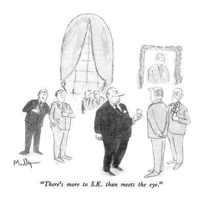 """There's more to S.K. than meets the eye."" - New Yorker Cartoon by James Mulligan"