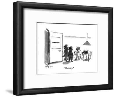"""Curiosity."" - New Yorker Cartoon"