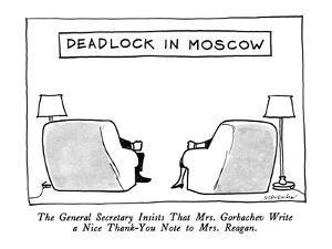 "Deadlock In Moscow-""The General Secretary Insists That Mrs. Gorbachev Writ?"" - New Yorker Cartoon by James Stevenson"