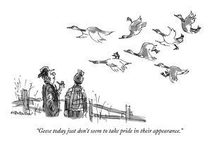 """Geese today just don't seem to take pride in their appearance."" - New Yorker Cartoon by James Stevenson"