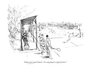 """I hope you're good, Charlie.  I've only played a couple of times."" - New Yorker Cartoon by James Stevenson"