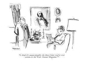 """I think it's unquestionably the finest letter you've ever written to the ?"" - New Yorker Cartoon by James Stevenson"