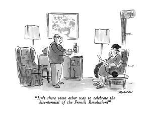 """""""Isn't there some other way to celebrate the bicentennial of the French Re?"""" - New Yorker Cartoon by James Stevenson"""